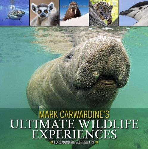 9780954092658: Mark Carwardine's Ultimate Wildlife Experiences
