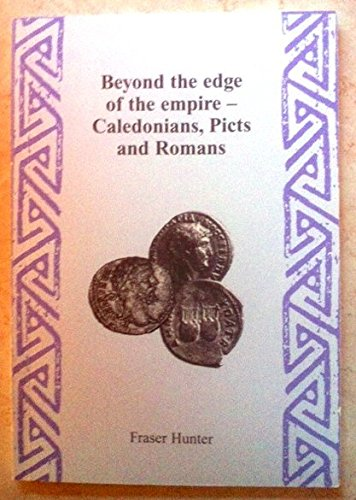 9780954099923: Beyond the Edge of Empire - Caledonians, Picts and Romans