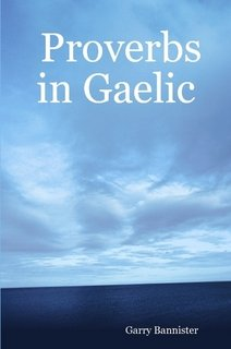 Proverbs in Gaelic =: Seanfhocail I Ngaeilge: Bannister, Garry