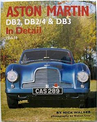 9780954106331: Aston Martin: DB2,DB2/4 and DB3 in Detail 1950-1959