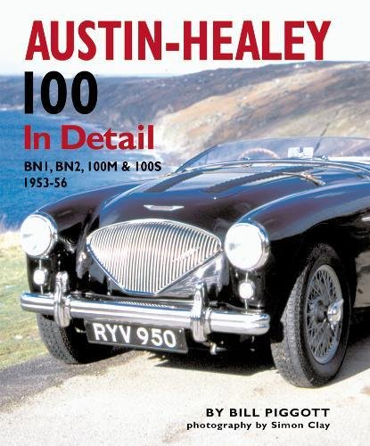 9780954106348: Austin-healey 100 in Detail: Bn1, Bn2, 100m & 100s 1953-56