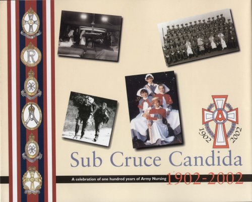 9780954115906: Sub Cruce Candida: A Celebration of One Hundred Years of Army Nursing