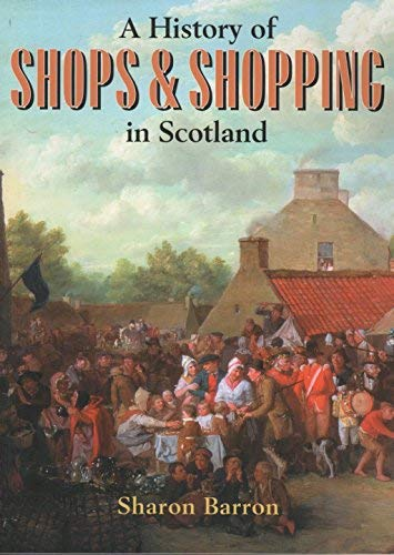 History of Shops and Shopping in Scotland: Barron, Sharon