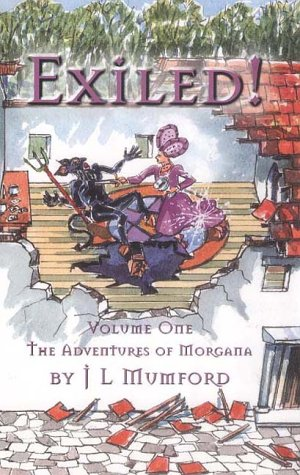 The Adventures of Morgana: Exiled v.1: Exiled: John Laurence Mumford