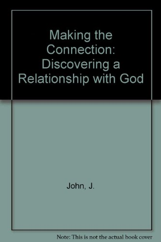 9780954122973: Making the Connection: Discovering a Relationship with God