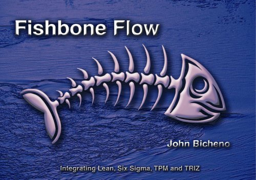 9780954124434: Fishbone Flow: Integrating Lean, Six Sigma, TPM and Triz