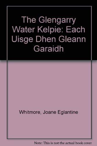 9780954129101: The Glengarry Water Kelpie: Each Uisge Dhen Gleann Garaidh