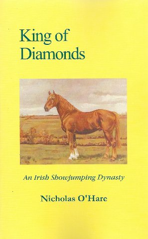 9780954131005: King of Diamonds: An Irish Show Jumping Dynasty