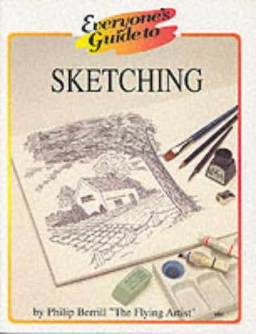 Everyone's Guide to Sketching (Everyone's Guide to... Series) (0954132319) by Berrill, Philip