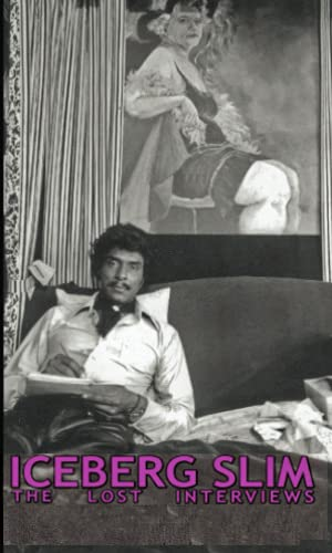 9780954135515: Iceberg Slim: The Lost Interviews with the Pimp