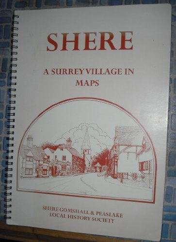 9780954146009: Shere : A Surrey Village in Maps: A Record of Its Growth and Development