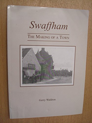 9780954147600: Swaffham: The Story of a Norfolk Town