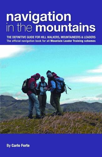 9780954151157: Navigation in the Mountains: The Definitive Guide for Hill Walkers, Mountaineers & Leaders - the Official Navigation Book for All Mountain Leader Training Schemes