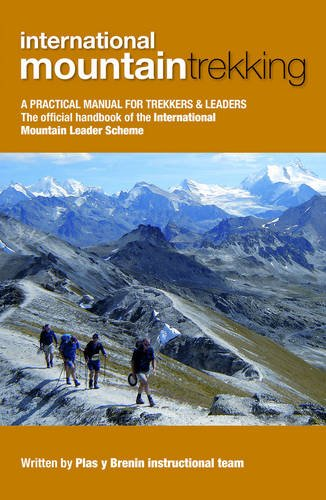 9780954151171: International Mountain Trekking: A Practical Manual for Trekkers & Leaders