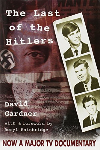 9780954154400: The Last of the Hitlers: The Story of Adolf Hitler's British Nephew and the Amazing Pact to Make Sure His Genes Die Out