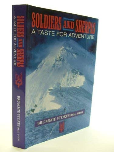 9780954155100: Soldiers and Sherpas: A Taste for Adventure