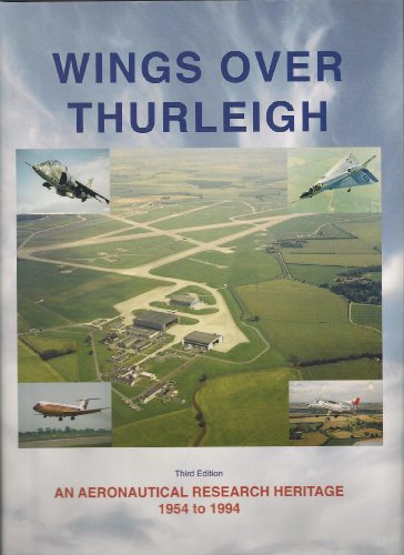 9780954159405: Wings Over Thurleigh: An Aeronautical Research Heritage 1954-1994