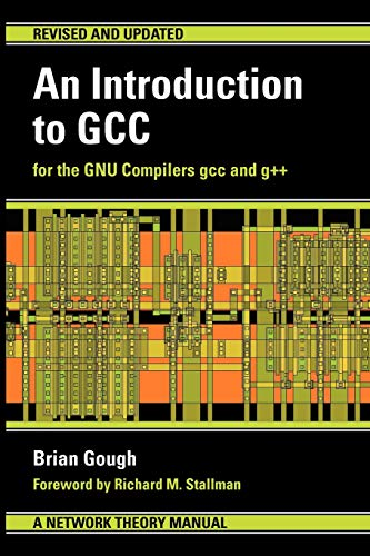 9780954161798: An Introduction to GCC: For the GNU Compilers GCC and G++