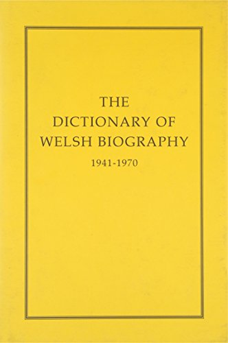 The Dictionary of Welsh Biography, 1941-1970 . Together with a Supplement to the Dictionary of We...