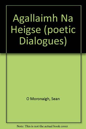 Agallaimh Na Heigse (poetic Dialogues) (Irish Edition): Seán Ó Morónaigh