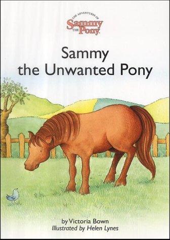 9780954165116: Sammy the Unwanted Pony: Sammy the Unwanted Pony (The Adventures of Sammy the Pony)