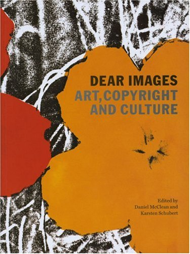 9780954171025: Dear Images: Art, Copyright and Culture
