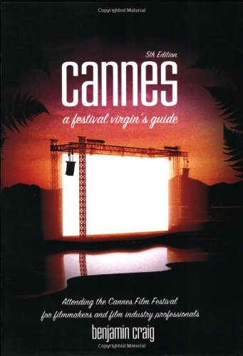 9780954173739: Cannes: A Festival Virgin's Guide - Attending the Cannes Film Festival for Filmmakers and Film Industry Professionals