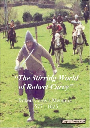 9780954179434: Stirring World of Robert Carey, The: Robert Carey's Memoirs 1577 - 1625