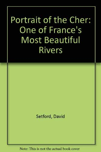 9780954186500: Portrait of the Cher: One of France's Most Beautiful Rivers
