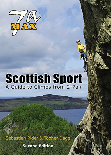9780954190651: 7a Max - Scottish Sport: A Guide to Climbs from 2-7a+