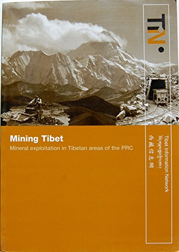 9780954196127: Mining Tibet: Mineral Exploitation in Tibetan Areas of the Prc