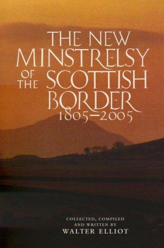 The New Minstrelsy of the Scottish Border: Elliot, Walter