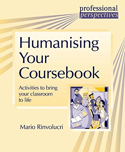 Professional Perspectives:Humanising Your Coursebook: Activities to Bring Your Classroom to Life: ...