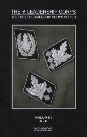 9780954199753: The SS Leadership Corps: A-E (Hitler Leadership Corps)