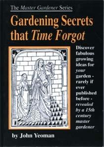 Gardening Secrets That Time Forgot (Master Gardener): Yeoman, John