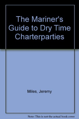 9780954201203: The Mariner's Guide to Dry Time Charterparties