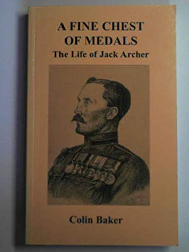 A Fine Chest of Medals: The Life: Baker, Colin Arthur