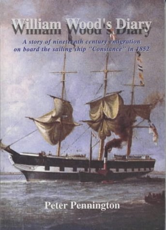 "9780954205706: William Wood's Diary: A Story of Nineteenth Century Emigration on Board the Sailing Ship ""Constance"" in 1852"