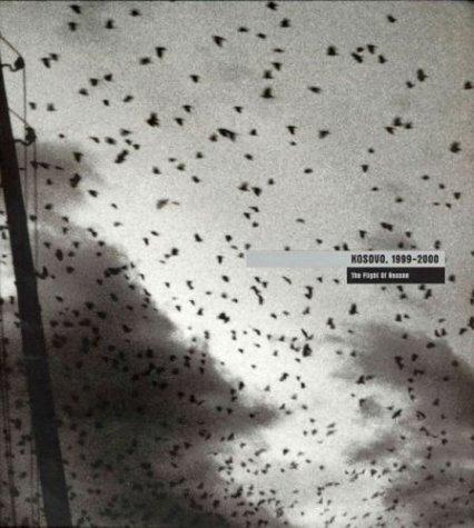 9780954207939: Paolo Pellegrin : Kosovo 1999 2000 /Anglais: Flight of Reason (Photography)