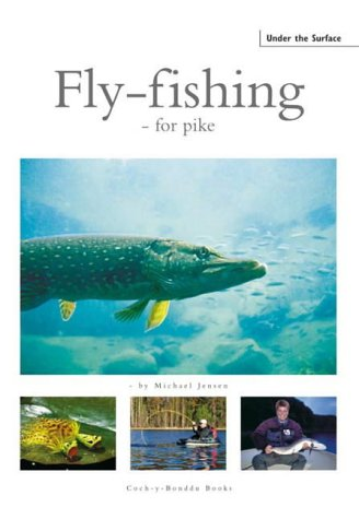 Fly-fishing: For Pike: Jensen, Michael