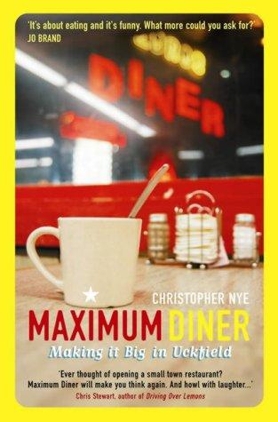 9780954221737: Maximum Diner: Making it Big in Uckfield