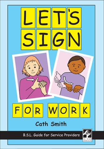 9780954238407: Let's Sign for Work: BSL Guide for Service Providers