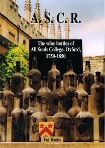 9780954239107: ASCR, the Wine Bottles of All Souls College Oxford 1750-1850