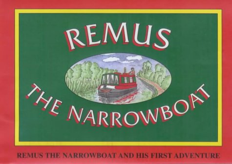 9780954240301: Remus the Narrowboat and His First Adventure