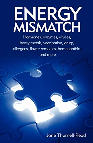 9780954243937: Energy Mismatch: Hormones, Enzymes, Viruses, Heavy Metals, and More