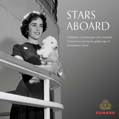 9780954245122: Stars Aboard : Celebrities of Yesteryear Who Travelled Cunard Line During the Golden Age of Transatlantic Travel