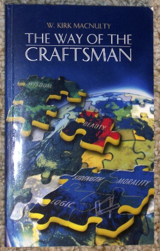 The Way of the Craftsman: Search for the Spiritual Essences of Craft Freemasonry: MacNulty, W.Kirk