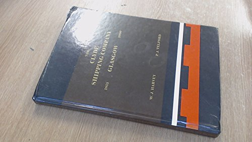 The Clyde Shipping Company Glasgow 1815-2000: Harvey, W. J; Telford, P. J.