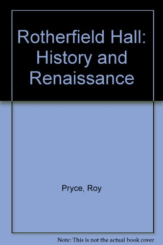 Rotherfield Hall Ð History and Renaissance.: Pryce, Roy.