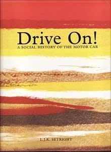Drive on!: A Social History of the: Setright, L.J.K.